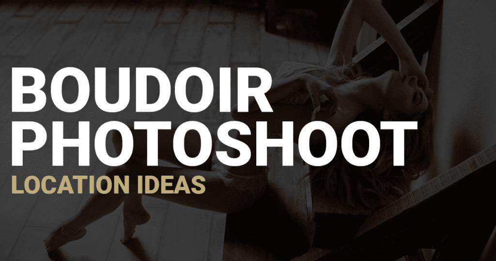 boudoir photoshoot location ideas